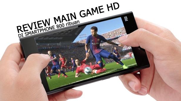 Review Main Game HD di Smartphone 800 ribuan